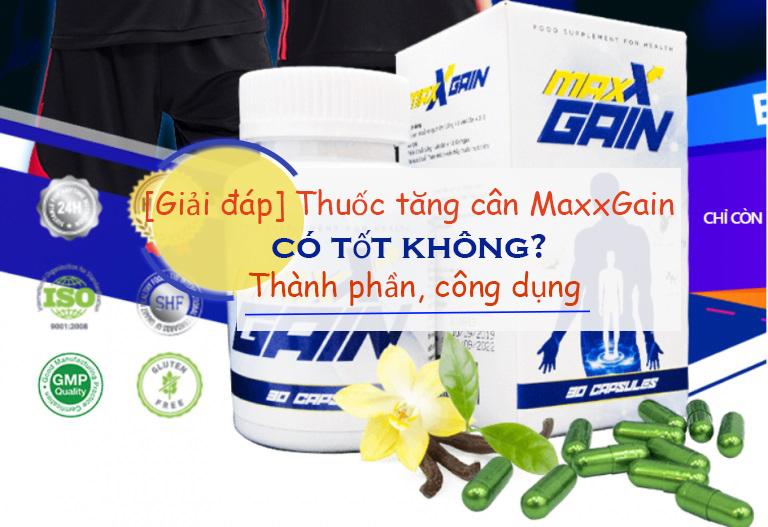 [Giải đáp] Thuốc tăng cân MaxxGain có tốt không? Thành phần, công dụng